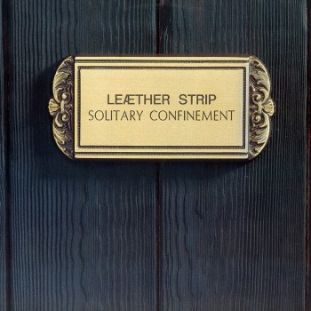 Leather Strip - Solitary Confinement (Limited Edition Red LP)
