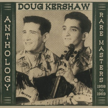 Doug Kershaw - Anthology - Rare Masters - 1958 to 1969 (2 CD)