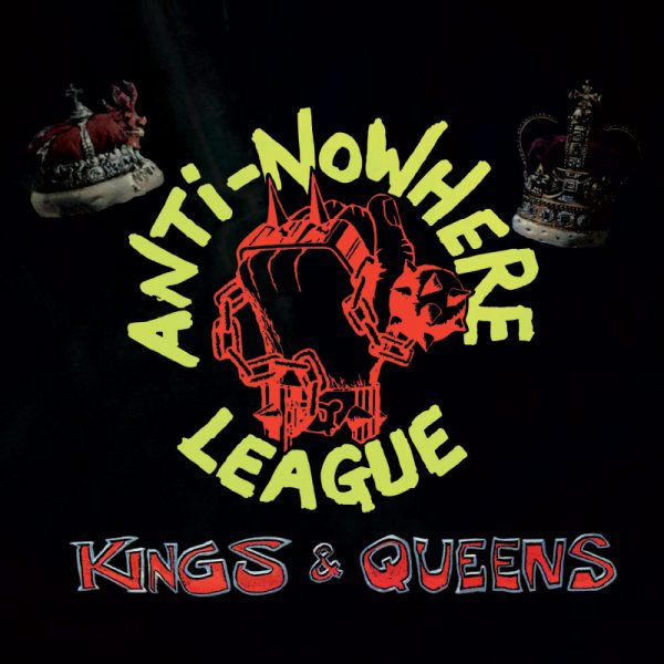 Anti-Nowhere League - Kings & Queens (CD)
