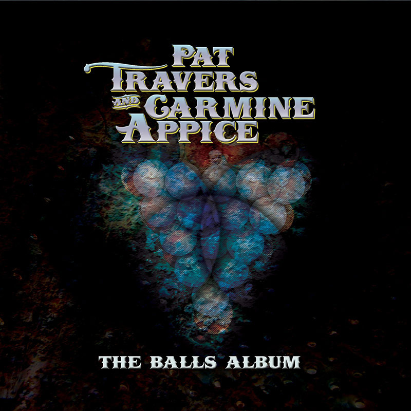 Pat Travers & Carmine Appice - The Balls Album (CD)