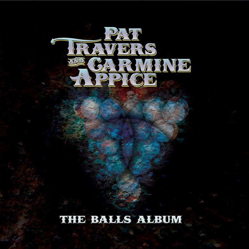 Pat Travers & Carmine Appice - The Balls Album (CD)