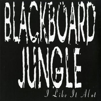 Blackboard Jungle - I Like It Alot (LP)