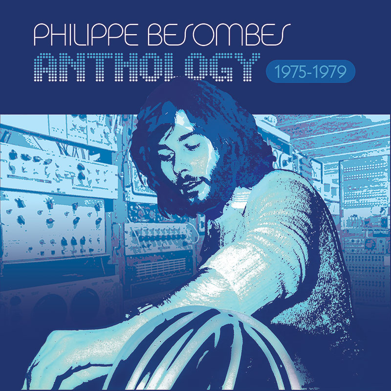 Philippe Besombes - Anthology 1975-1979