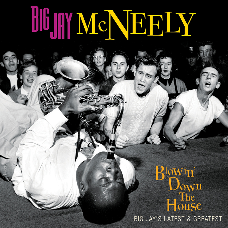 Big Jay McNeely - Blowin' Down The House - Big Jay's Latest & Greatest (CD)