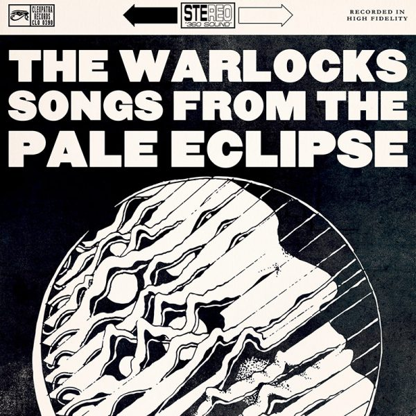 The Warlocks - Songs From The Pale Eclipse