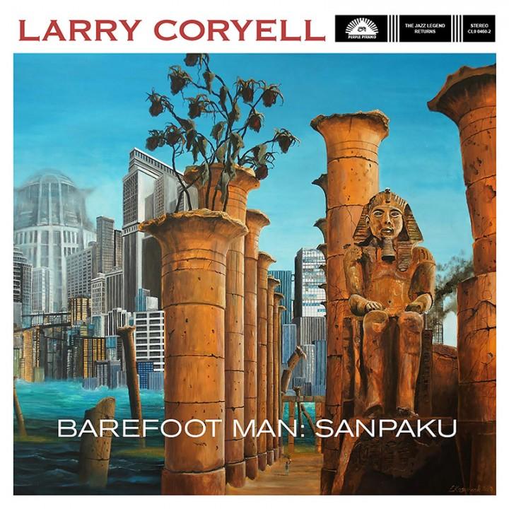 Larry Coryell - Barefoot Man: Sanpaku (CD)