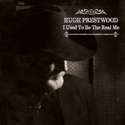 Hugh Prestwood - I Used To Be The Real Me (CD)