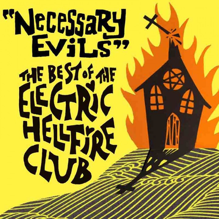 The Electric Hellfire Club - Necessary Evils - The Best Of (CD)
