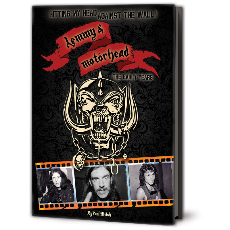 Hitting My Head Against The Wall: Lemmy & Motörhead: The Early Years (Hardcover Book)