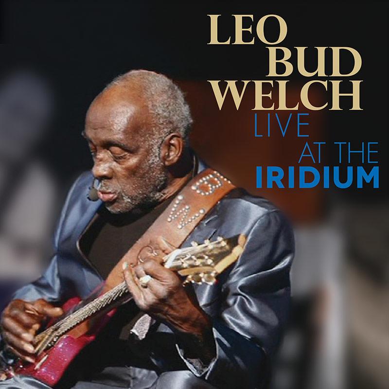 Leo Bud Welch - Live At The Iridium (CD/DVD)