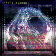 Dazed Marrow - Gaeseki Dream Machine (CD)