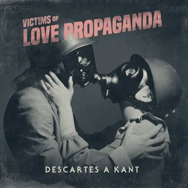 Descartes a Kant - Victims of Love Propaganda (CD)
