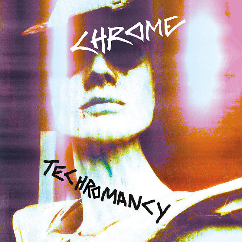 Chrome - Techromancy (CD)