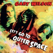 Gary Wilson - Let's Go To Outer Space (CD)