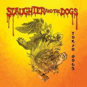 Slaughter & The Dogs - Tokyo Dogs (Limited Edition Colored LP)