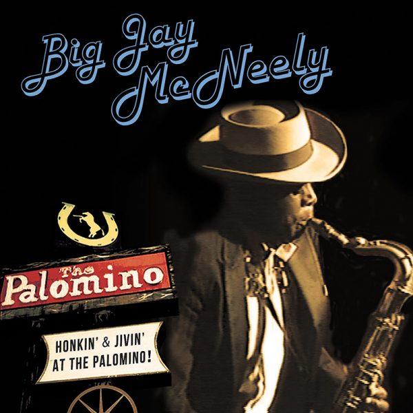 Big Jay McNeely - Honkin' & Jivin' at the Palomino (CD+DVD)