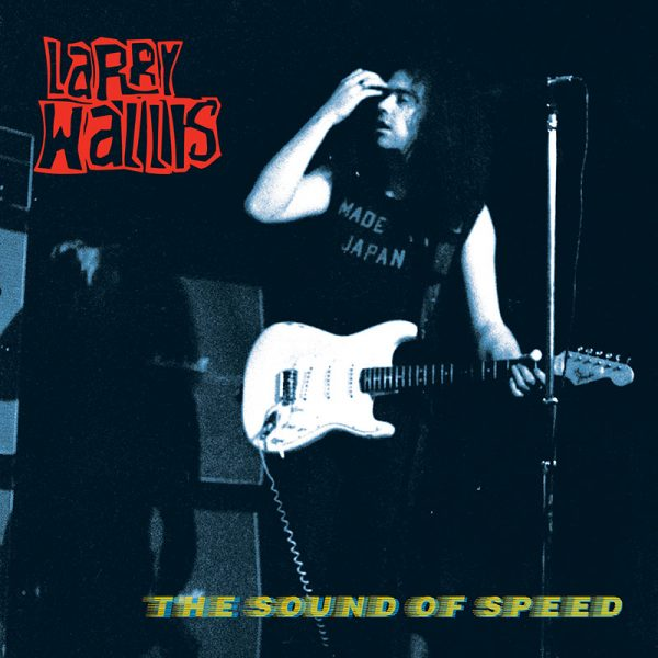 Larry Wallis - The Sound of Speed