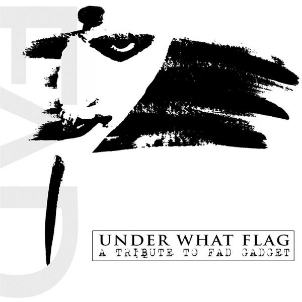 Under What Flag - A Tribute To Fad Gadget (CD)