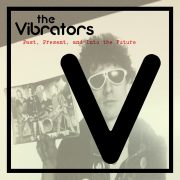 The Vibrators - Past, Preset, and Into The Future (LP)