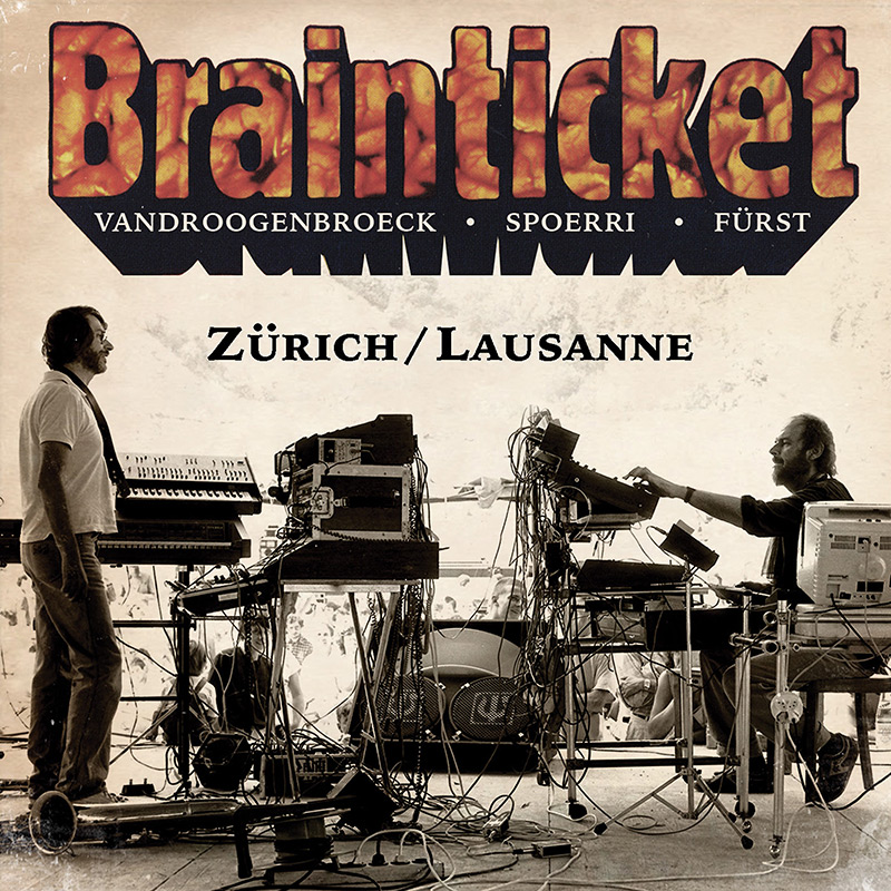Brainticket - Zürich / Lausanne (CD)