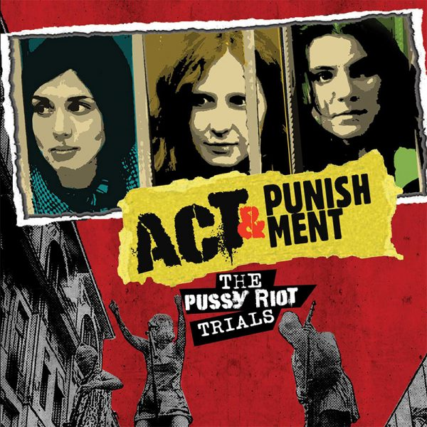 Act & Punishment - The P*ssy Riot Trials (DVD)