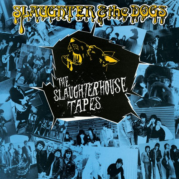 Slaughter & The Dogs - The Slaughterhouse Tapes (LP)