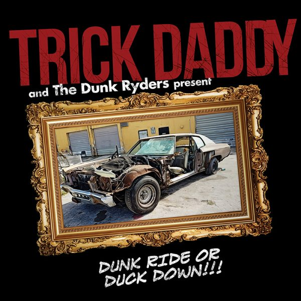 Trick Daddy - Dunk Ride or Duck Down (CD)