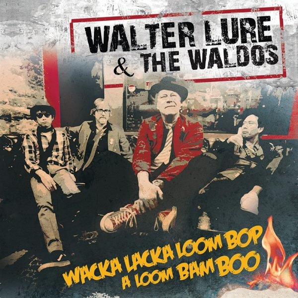 Walter Lure & The Waldos - Wacka Lacka Boom Bop A Loom Bam Boo (CD)