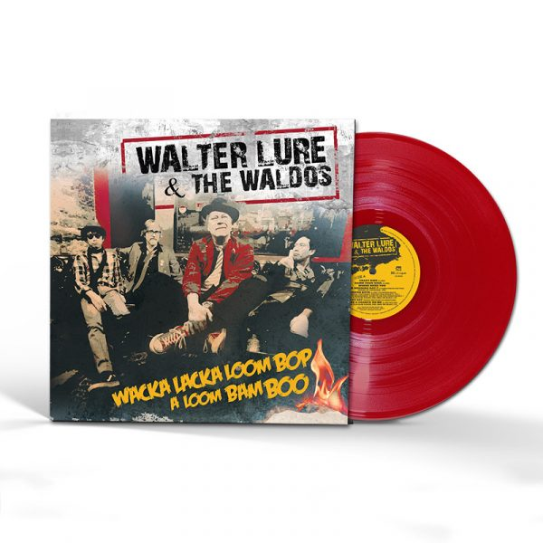 Walter Lure & The Waldos - Wacka Lacka Boom Bop A Loom Bam Boo (Limited Edition Red LP)
