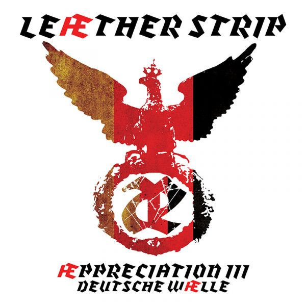 Leæther Strip - Æppreciation III - Deutsche WÆlle (CD)