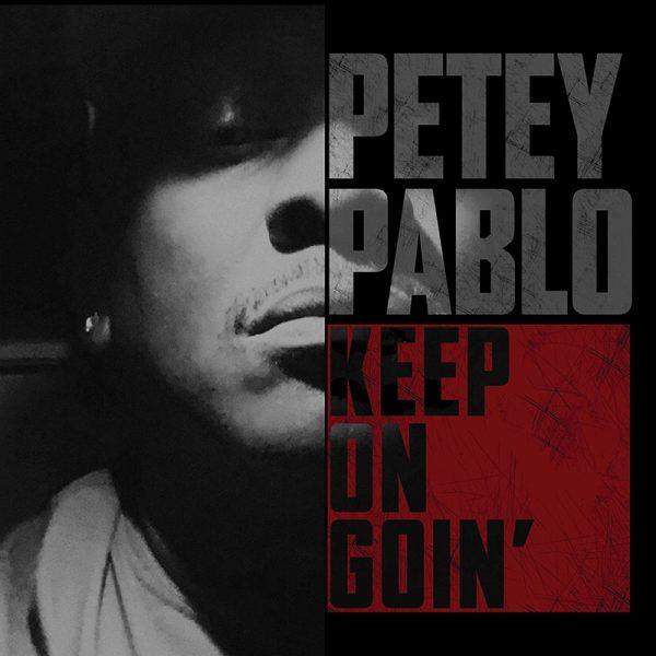 Petey Pablo - Keep On Goin'