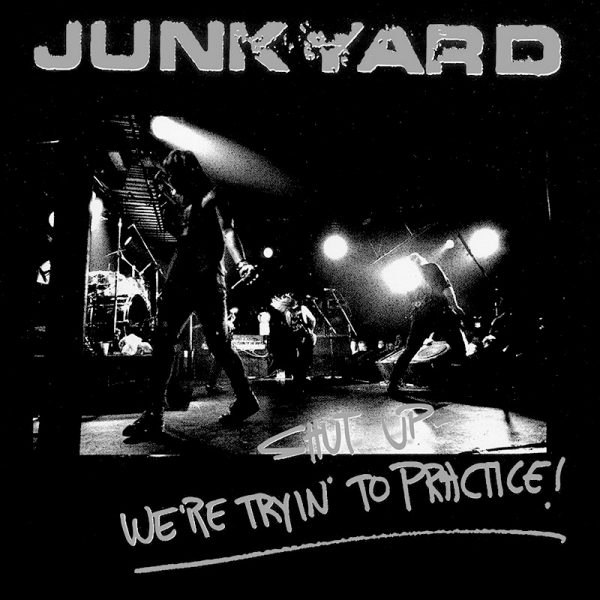 Junkyard - Shut Up - We're Tryin' To Practice! (CD)