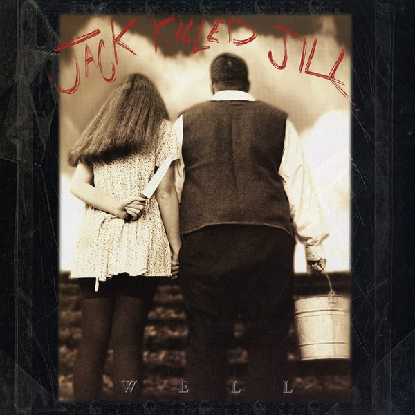 Jack Killed Jill - Well (LP)