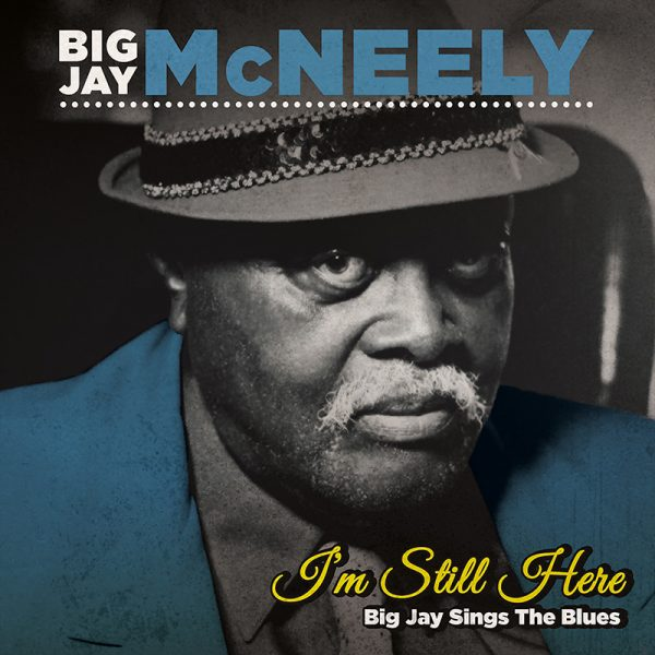 Big Jay McNeely - I'm Still Here - Big Jay Sings the Blues