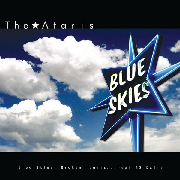 The Ataris - Blue Skies, Broken Hearts...Next 12 Exits (Limited Edition Blue Vinyl)