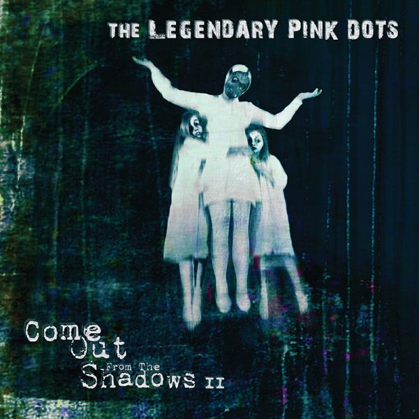The Legendary Pink Dots - Come Out From The Shadows II (CD)