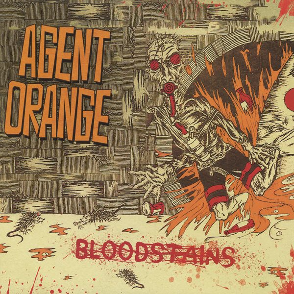 Agent Orange - Bloodstains (Limited Edition Orange Vinyl)