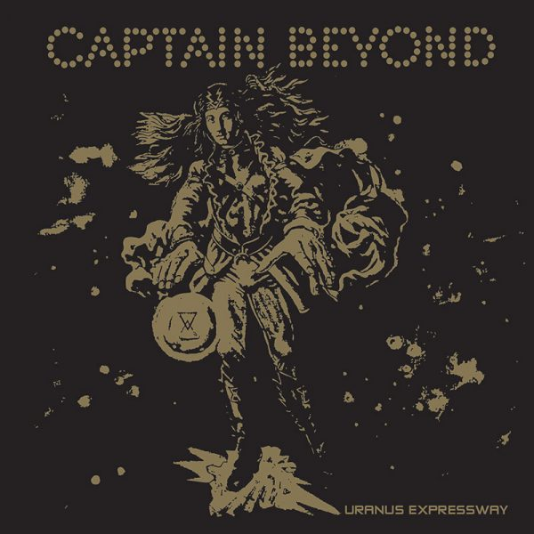 Captain Beyond - Uranus Expressway (Limited Edition Gold Vinyl)