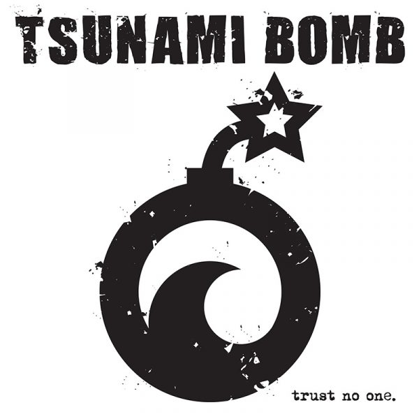 Tsunami Bomb - Trust No One (Limited Edition Colored Vinyl)
