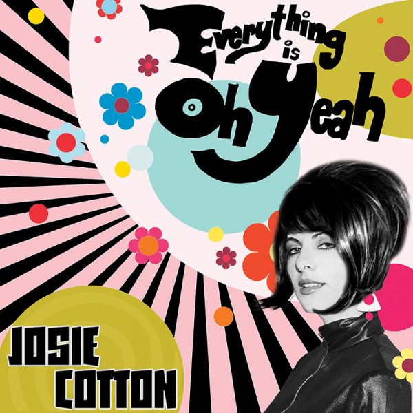 Josie Cotton - Everything Is Oh Yeah (Limited Edition Pink Vinyl)