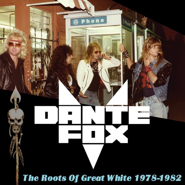 Dante Fox - The Roots of Great White 1978-1982 (Limited Edition Blue Vinyl)