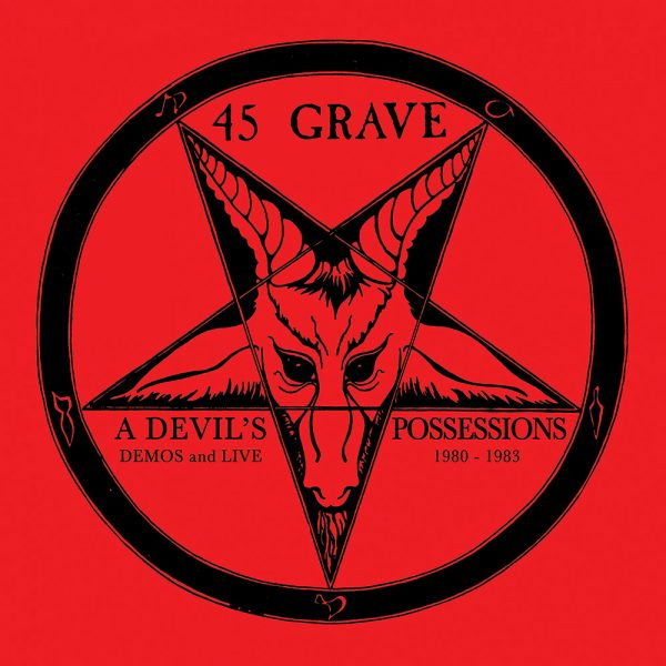 45 Grave - A Devil's Possessions - Demos & Live 1980-1983 (Limited Edition Red Vinyl)