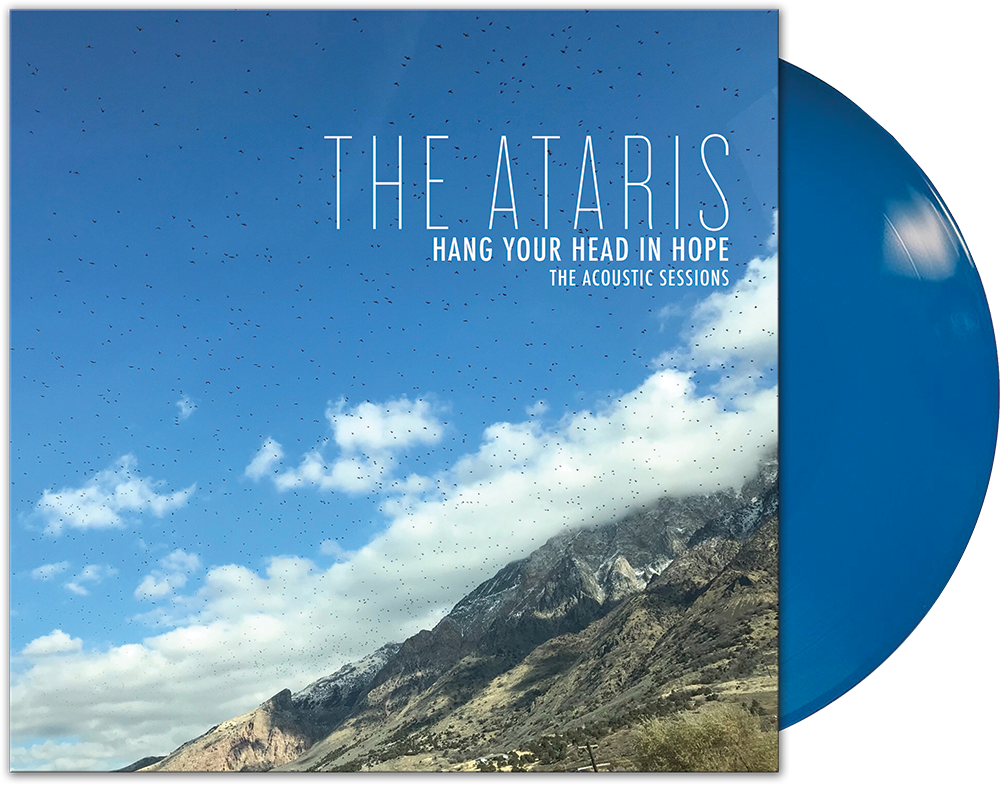 THE ATARIS – HANG YOUR HEAD IN HOPE – THE ACOUSTIC SESSIONS (LIMITED EDITION BLUE VINYL)