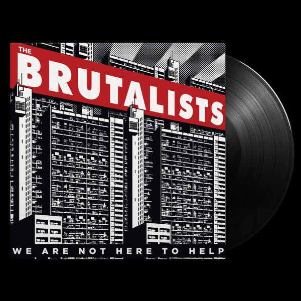 The Brutalists - We Are Not Here to Help (Limited Edition Black Vinyl)