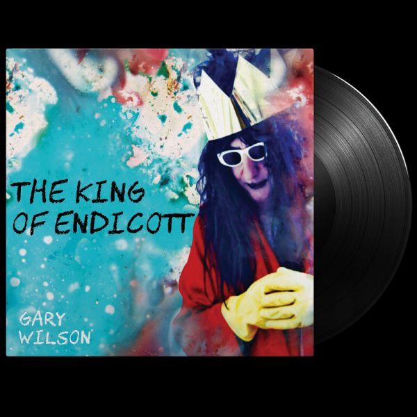 Gary Wilson - The King Of Endicott (Limited Edition Black Vinyl)