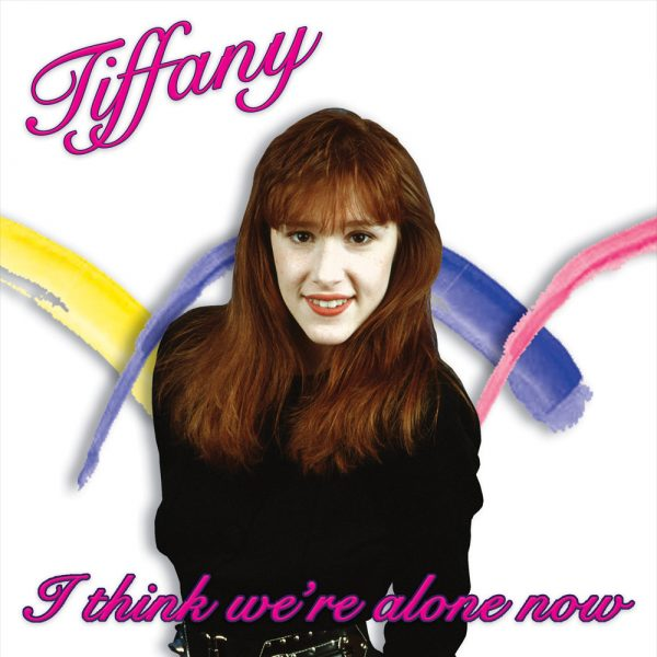 Tiffany - I Think We're Alone Now (Limited Edition Pink Vinyl)