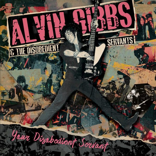 Alvin Gibbs & The Disobedient Servants - Your Disobedient Servant