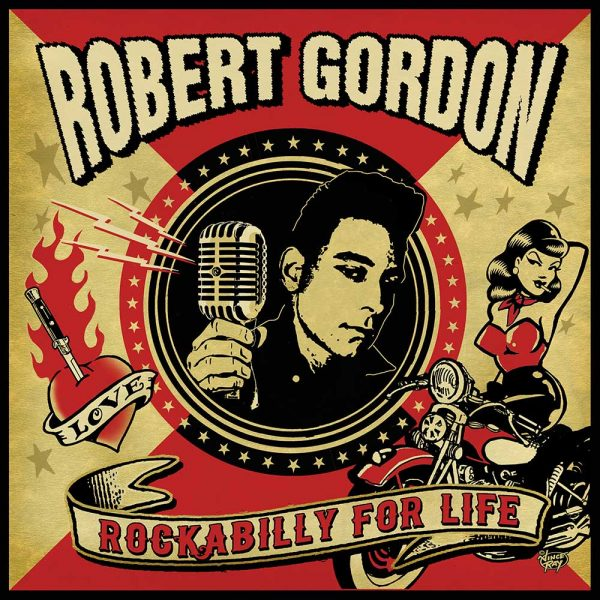 Robert Gordon - Rockabilly For Life