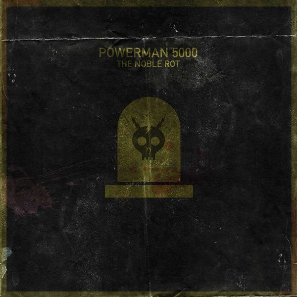 Powerman 5000 - The Noble Rot