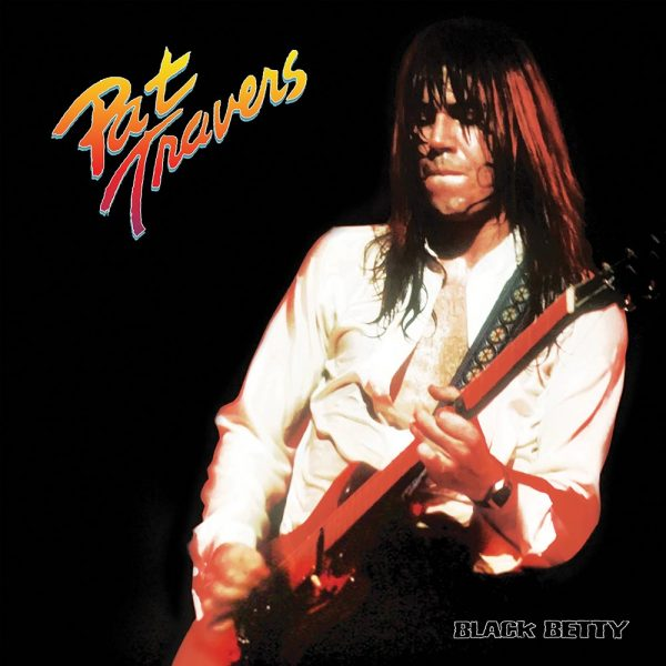 Pat Travers - Black Betty (Limited Edition Colored Vinyl)